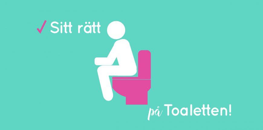 Sitt rätt på toaletten!